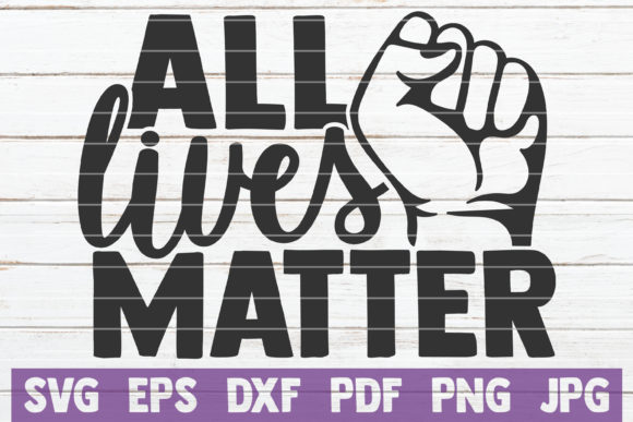 All Lives Matter Graphic Crafts By MintyMarshmallows