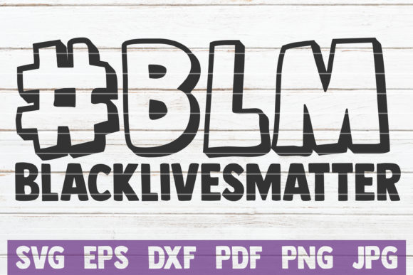 Download Free Blm Black Lives Matter Graphic By Mintymarshmallows Creative for Cricut Explore, Silhouette and other cutting machines.
