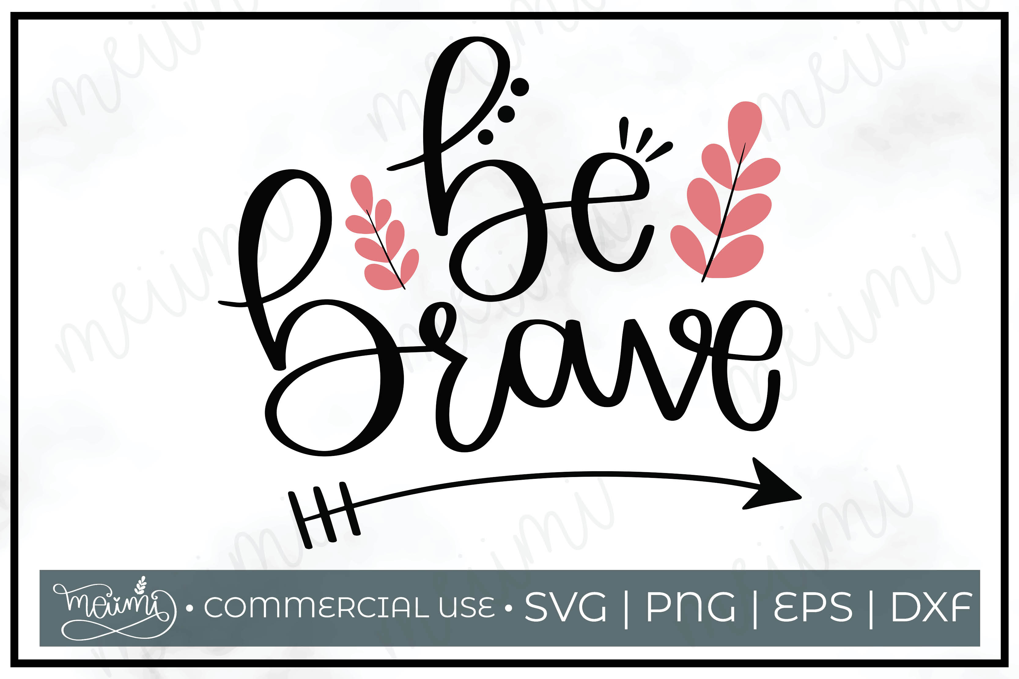 Download Free Be Brave Cut File Printable Graphic By Meiimi Creative Fabrica for Cricut Explore, Silhouette and other cutting machines.