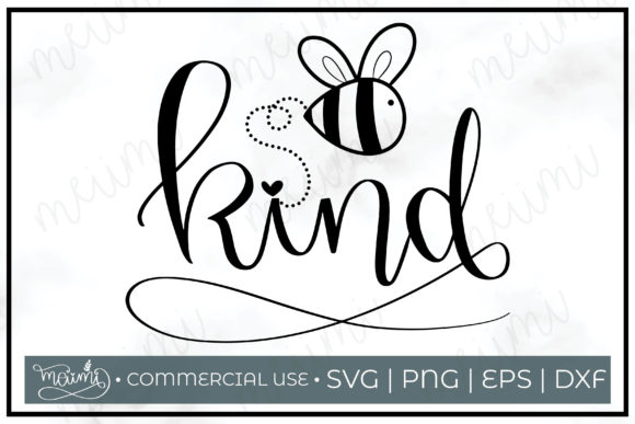 Download Free Be Kind Bee Cut File Printable Graphic By Meiimi Creative Fabrica for Cricut Explore, Silhouette and other cutting machines.