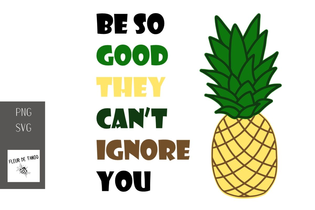 Download Free Be So Good They Can T Ignore You Graphic By Fleur De Tango SVG Cut Files
