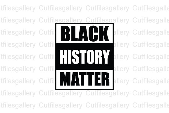 Download Free Black History Matter Svg Graphic By Cutfilesgallery Creative SVG Cut Files