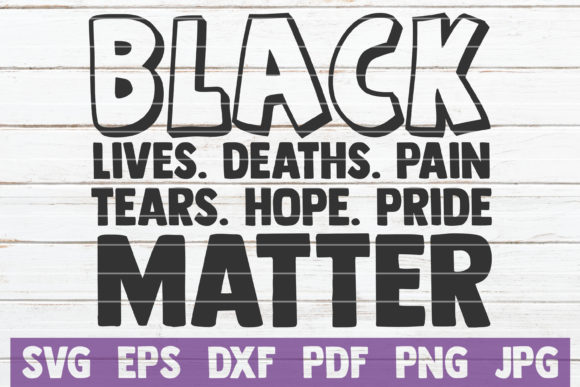 Black Lives Deaths Pain Tears Matter Graphic Crafts By MintyMarshmallows