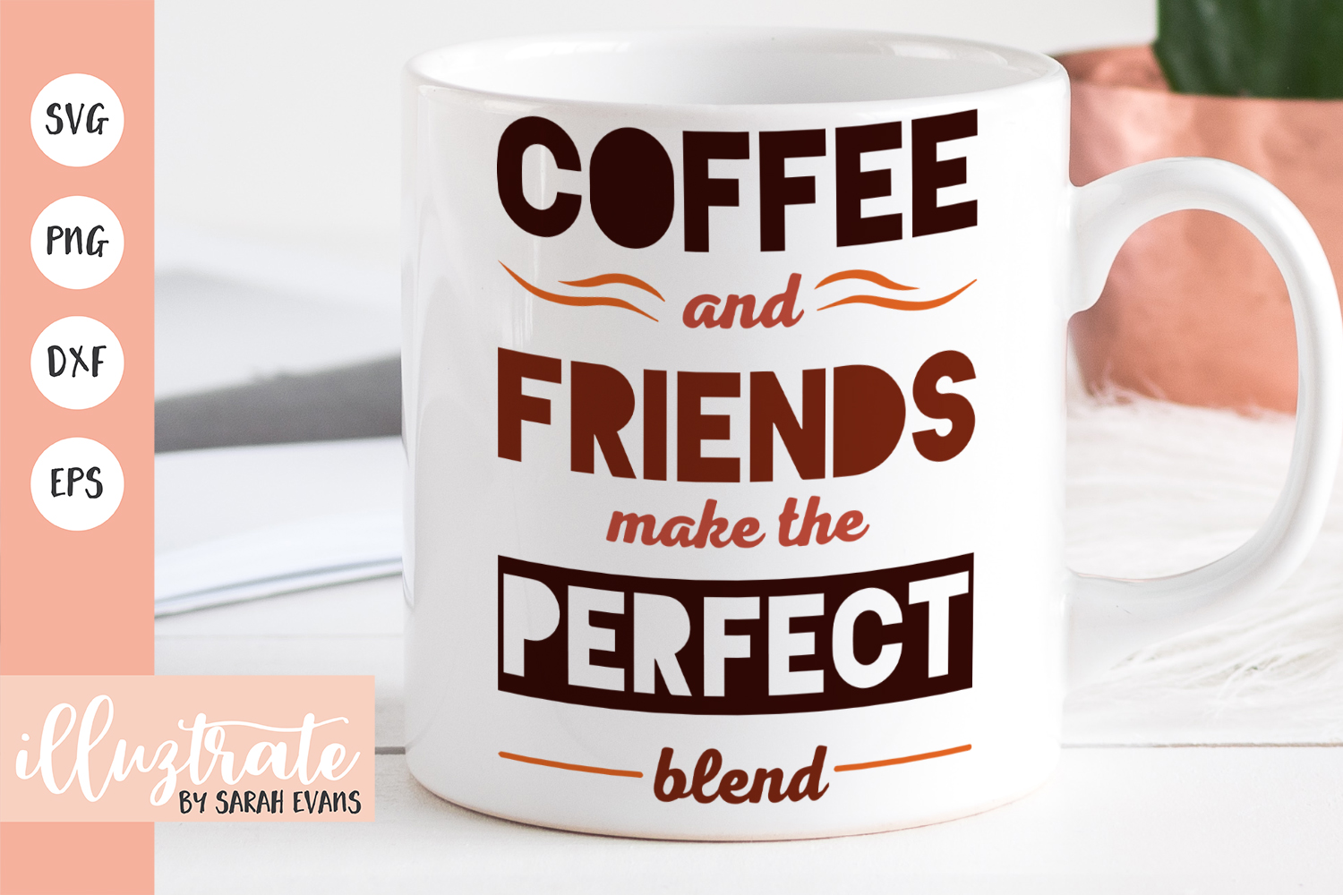 Download Free Coffee And Friends Make The Perfect Graphic By Illuztrate for Cricut Explore, Silhouette and other cutting machines.