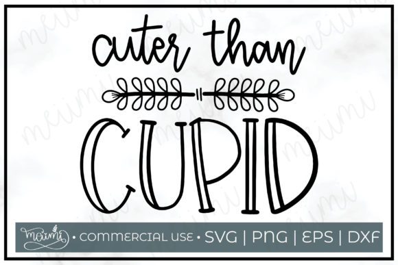 Download Free Cuter Than Cupid Cut File Graphic By Meiimi Creative Fabrica for Cricut Explore, Silhouette and other cutting machines.