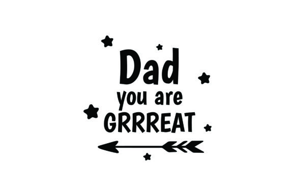 Download Free Dad You Are Great Quote Graphic By Fauzidea Creative Fabrica for Cricut Explore, Silhouette and other cutting machines.