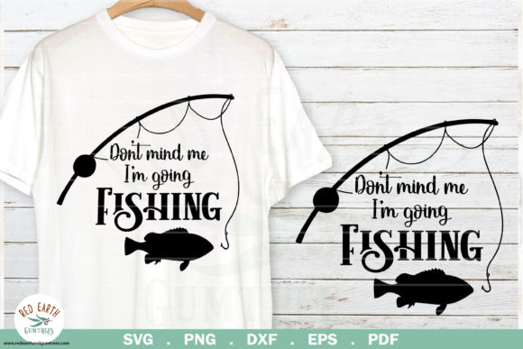 Don't Mind Me I'm Going Fishing Graphic Crafts By redearth and gumtrees