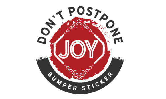 Download Free Don T Postpone Joy Graphic By Baraeiji Creative Fabrica for Cricut Explore, Silhouette and other cutting machines.