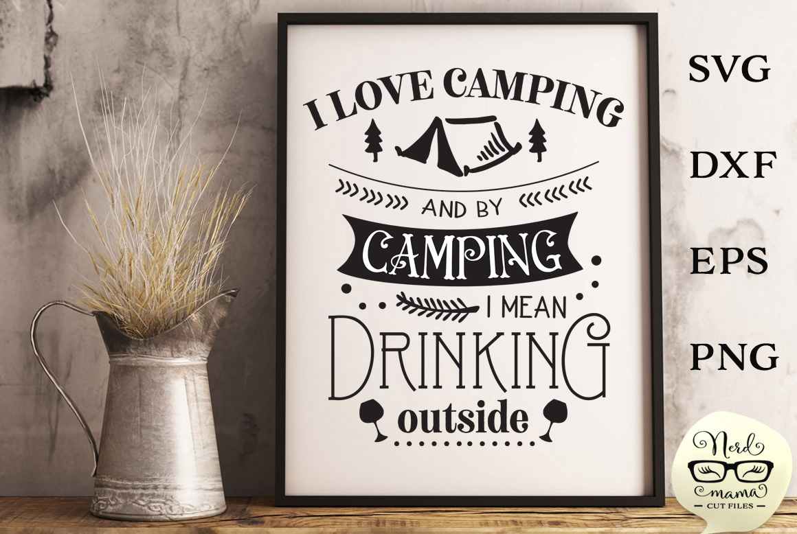 Download Free Drinking Outside Cut File Graphic By Nerd Mama Cut Files for Cricut Explore, Silhouette and other cutting machines.