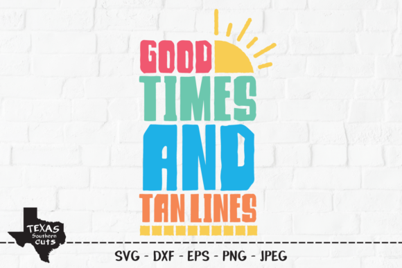Download Free Good Times And Tan Lines Summer Art Graphic By for Cricut Explore, Silhouette and other cutting machines.