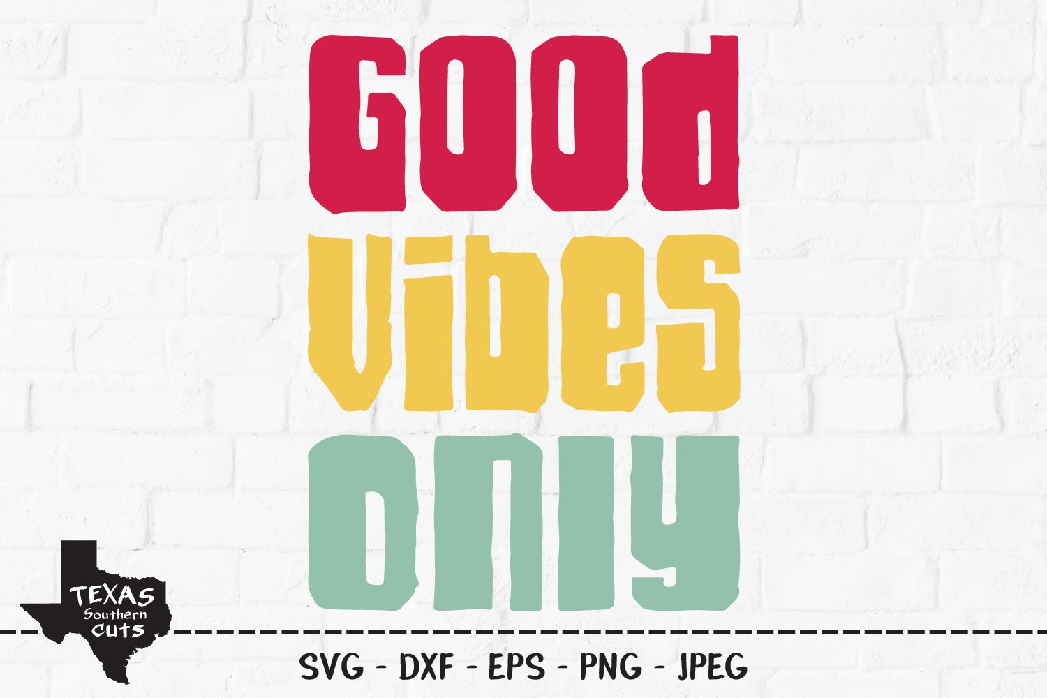 Good Vibes Only Shirt Design Graphic By Texassoutherncuts