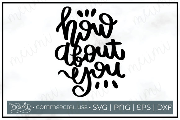 Download Free How About You Cut File Graphic By Meiimi Creative Fabrica for Cricut Explore, Silhouette and other cutting machines.