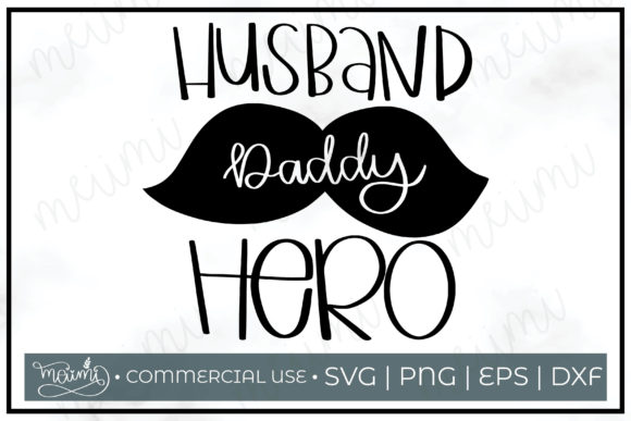 Download Free Husband Daddy Hero Cut File Printable Graphic By Meiimi for Cricut Explore, Silhouette and other cutting machines.