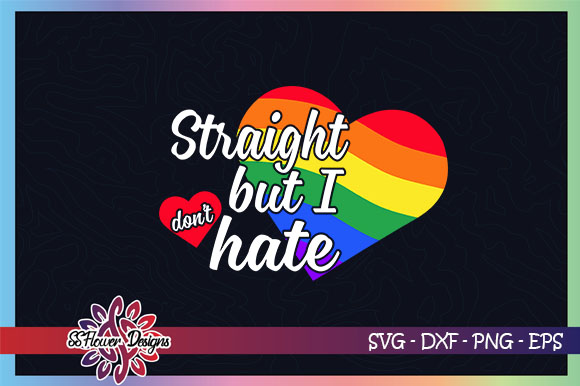 Download Free I M Straight But I Don T Hate Lgbt Design Graphic By Ssflower for Cricut Explore, Silhouette and other cutting machines.