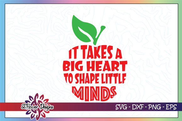 Download Free It Takes A Big Heart To Shape Lil Minds Graphic By Ssflower for Cricut Explore, Silhouette and other cutting machines.