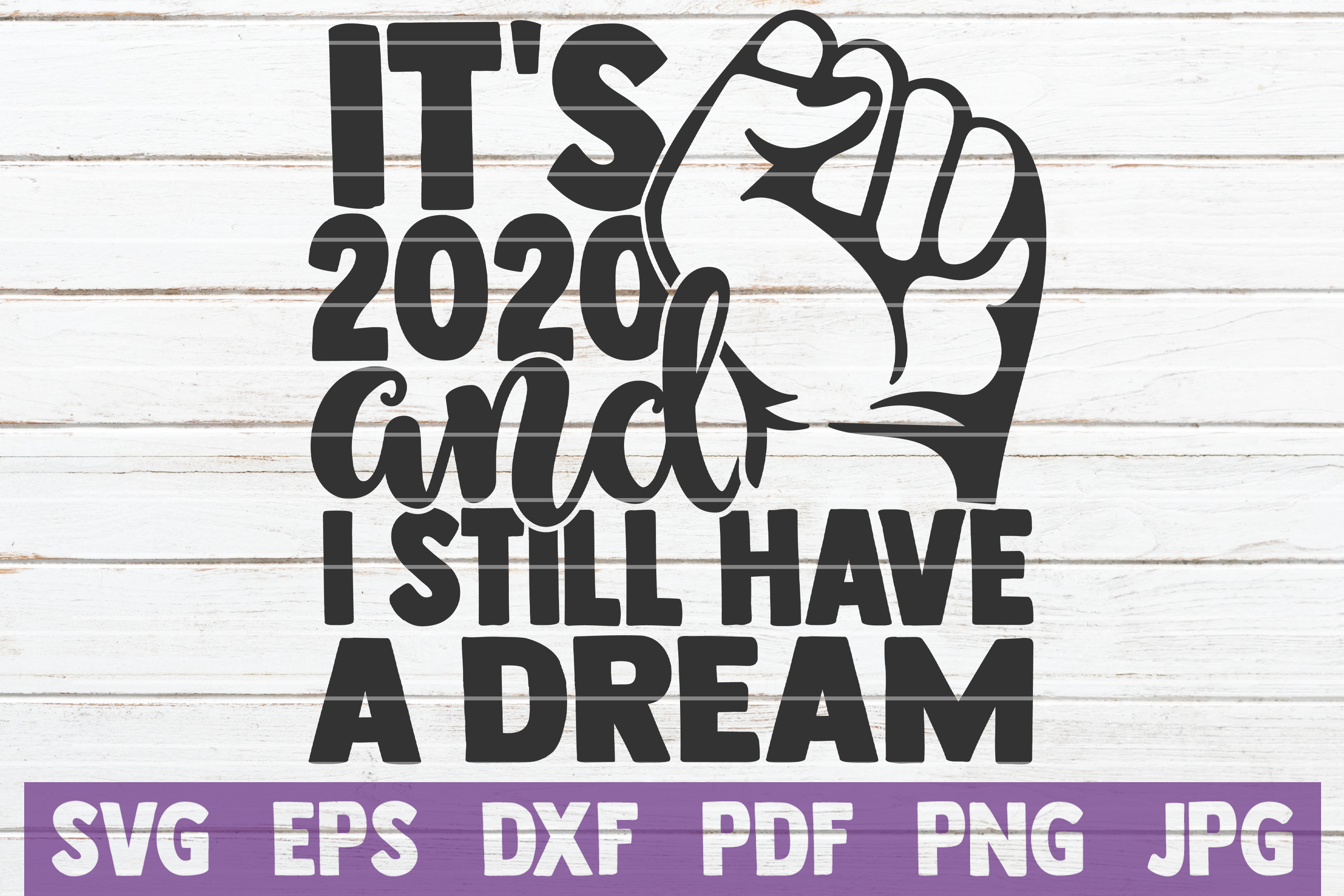 Download Free It S 2020 And Still Have A Dream Graphic By Mintymarshmallows Creative Fabrica for Cricut Explore, Silhouette and other cutting machines.