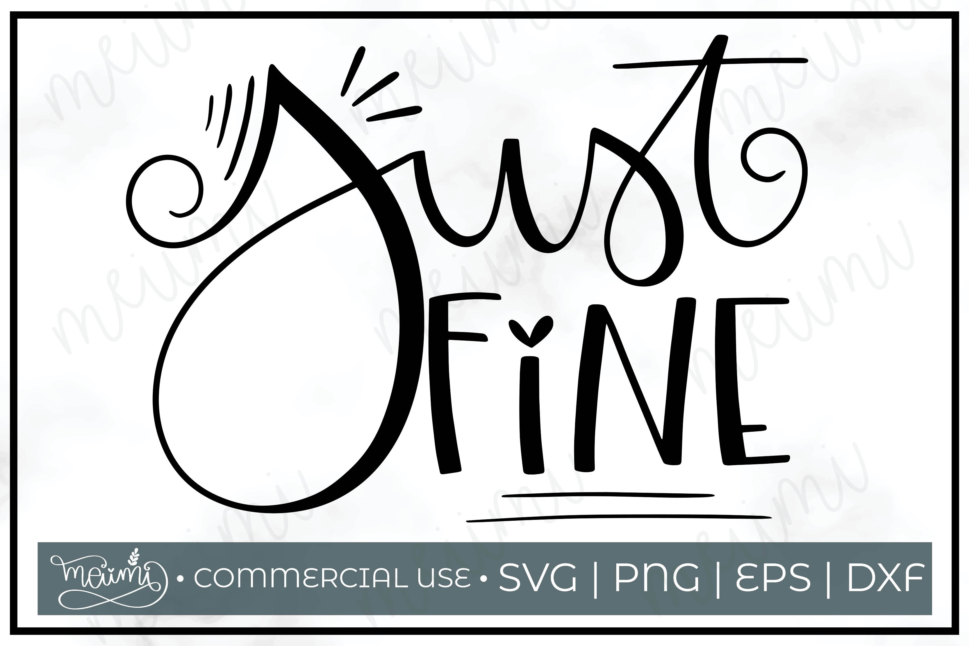 Download Free Just Fine Cut File Printable Graphic By Meiimi Creative Fabrica for Cricut Explore, Silhouette and other cutting machines.
