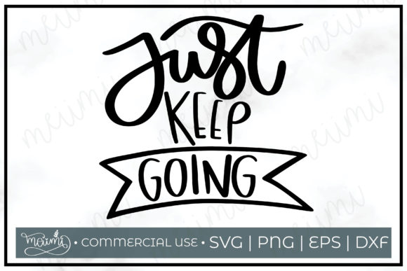 Download Free Just Keep Going Cut File Graphic By Meiimi Creative Fabrica SVG Cut Files