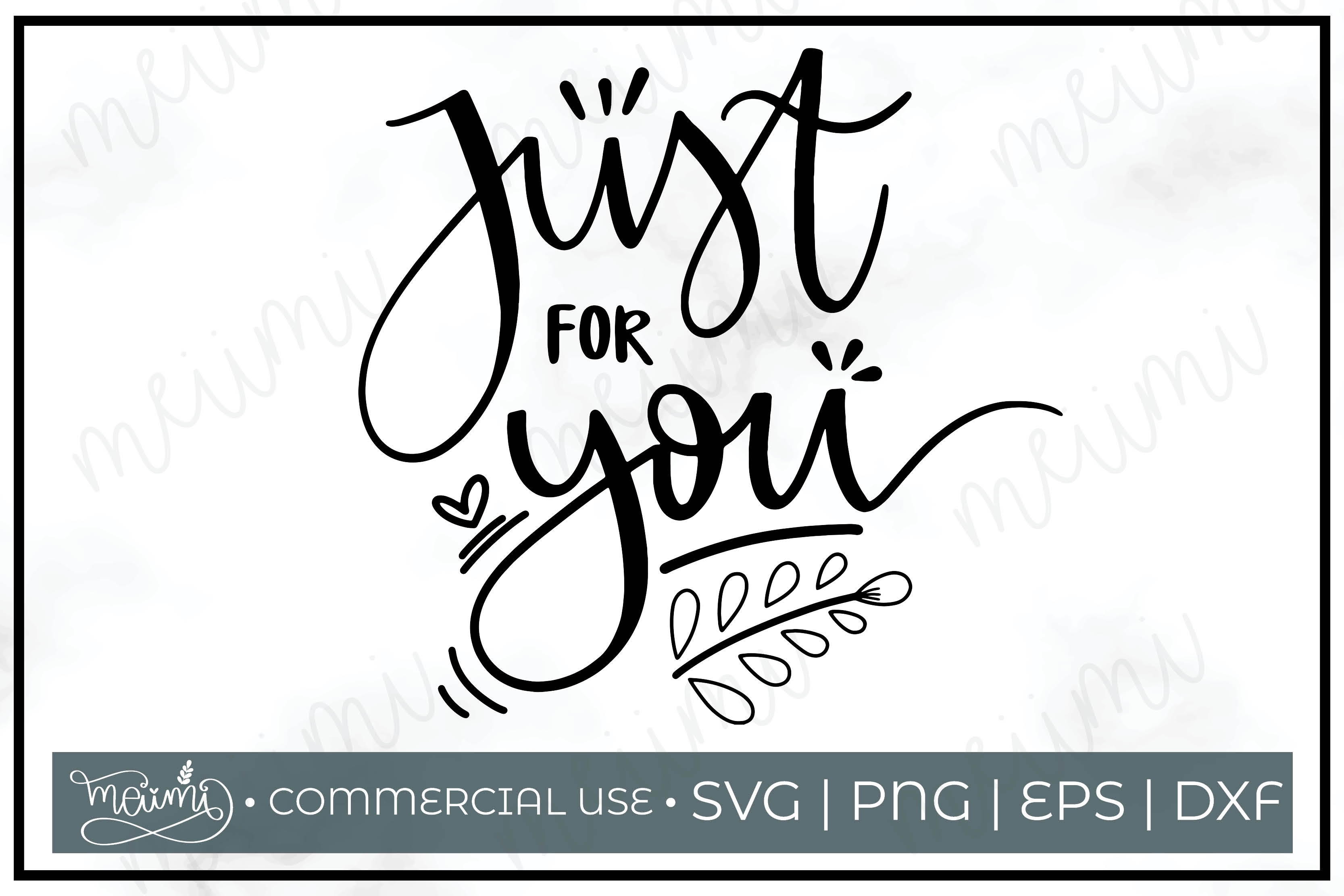 Download Free Just For You Cut File Graphic By Meiimi Creative Fabrica for Cricut Explore, Silhouette and other cutting machines.