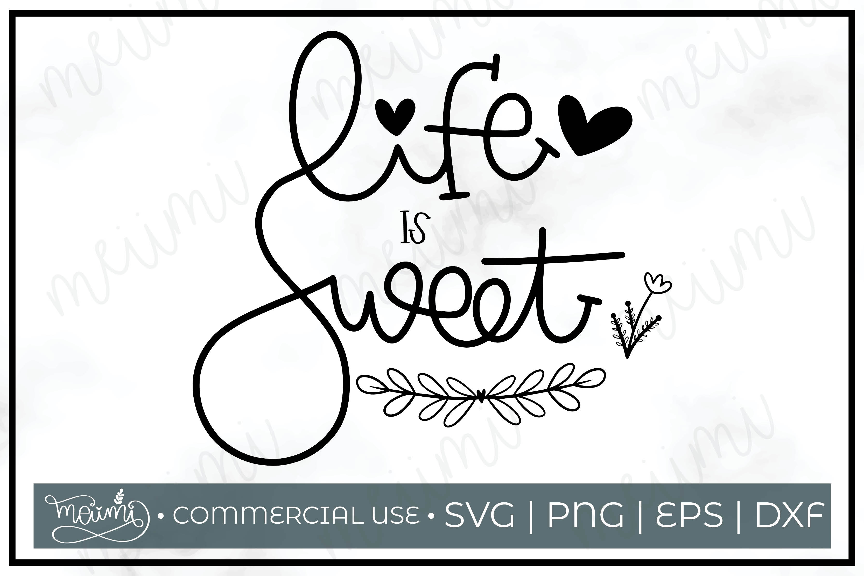 Download Free Life Sweet Cut File Printable Graphic By Meiimi Creative Fabrica for Cricut Explore, Silhouette and other cutting machines.