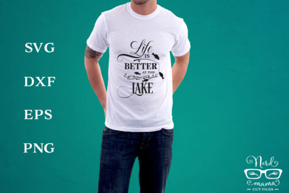 Download Free Life Is Better At The Lake Cut File Graphic By Nerd Mama Cut for Cricut Explore, Silhouette and other cutting machines.