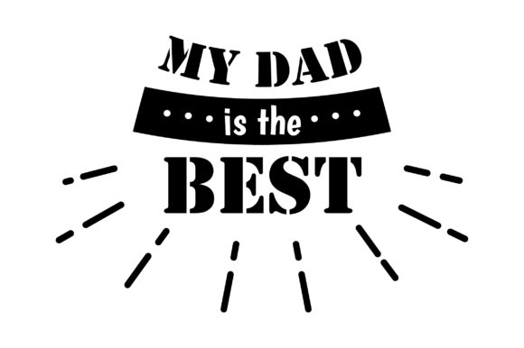 Download Free 230 Daddy Designs Graphics for Cricut Explore, Silhouette and other cutting machines.