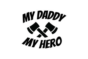 Download Free My Daddy My Hero Quote Graphic By Fauzidea Creative Fabrica for Cricut Explore, Silhouette and other cutting machines.