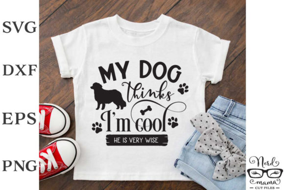 Download Free My Dog Thinks I M Cool Graphic By Nerd Mama Cut Files Creative for Cricut Explore, Silhouette and other cutting machines.