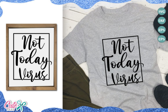 Not Today Virus for Craftters Graphic Illustrations By Cute files