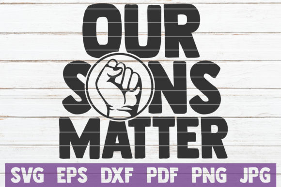 Download Free Our Sons Matter Graphic By Mintymarshmallows Creative Fabrica for Cricut Explore, Silhouette and other cutting machines.