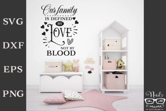 Our Family Is Defined By Love Cut File Graphic By Nerd Mama Cut Files Creative Fabrica