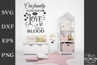 Download Free Our Family Is Defined By Love Cut File Graphic By Nerd Mama Cut for Cricut Explore, Silhouette and other cutting machines.
