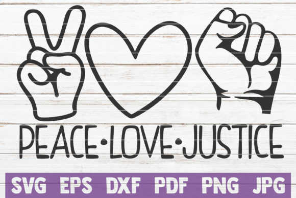 Download Free Peace Love Justice Graphic By Mintymarshmallows Creative Fabrica for Cricut Explore, Silhouette and other cutting machines.