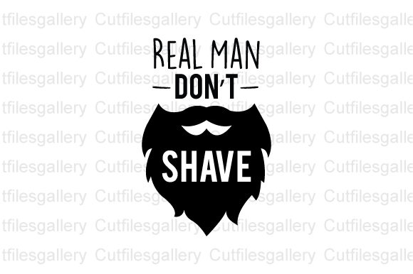 Download Free Real Man Don T Shave Svg Father Day Svg Graphic By for Cricut Explore, Silhouette and other cutting machines.