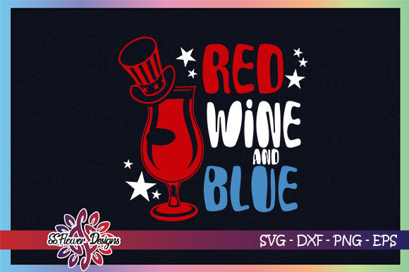 Download Free Red Wine And Blue 4th Of July Graphic Graphic By Ssflower SVG Cut Files