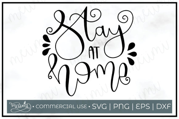 Print on Demand: Stay Home Cut File Graphic Crafts By meiimi