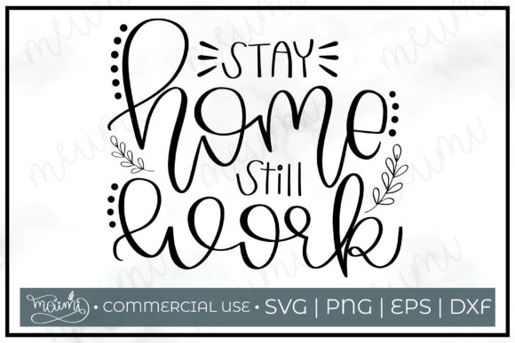 Download Free Stay Home Still Work Cut File Printable Graphic By Meiimi SVG Cut Files