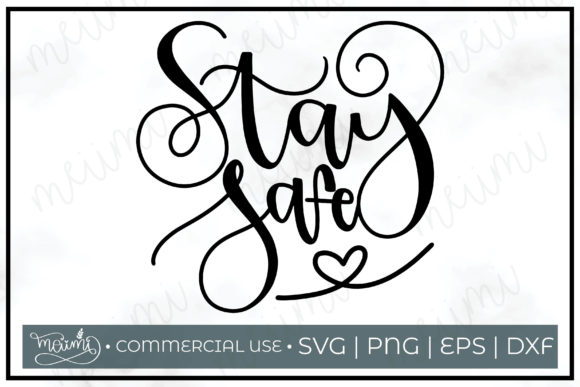 Download Free Stay Safe Cut File Graphic By Meiimi Creative Fabrica for Cricut Explore, Silhouette and other cutting machines.