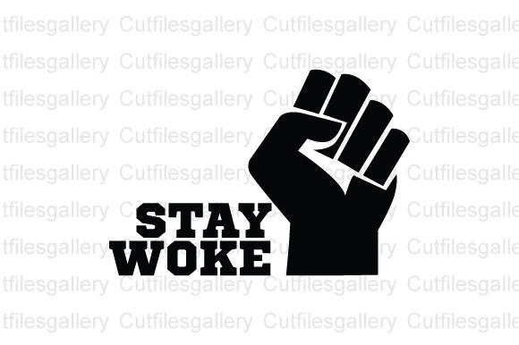 Download Free Stay Woke Black Lives Matter Graphic By Cutfilesgallery for Cricut Explore, Silhouette and other cutting machines.