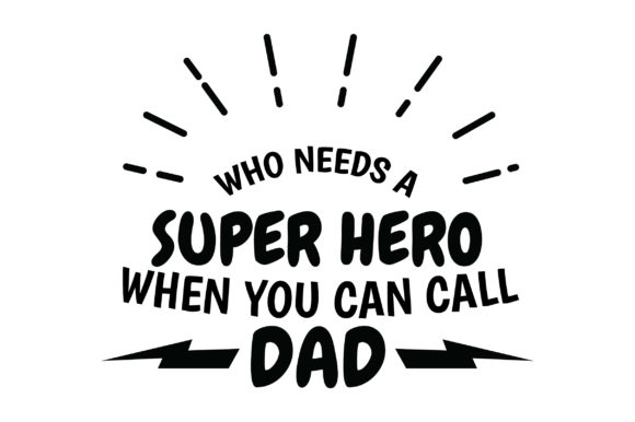 Download Free Super Hero Call Dad Quote Graphic By Fauzidea Creative Fabrica for Cricut Explore, Silhouette and other cutting machines.