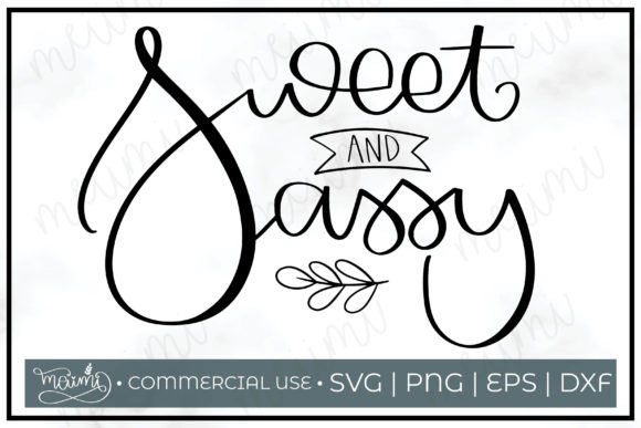 Download Free Sweet And Sassy Cut File Printable Graphic By Meiimi Creative for Cricut Explore, Silhouette and other cutting machines.