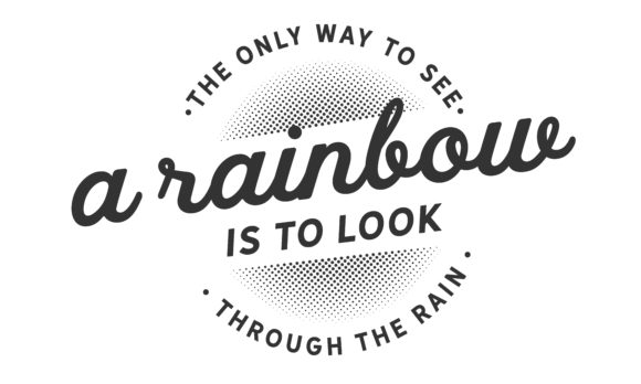 The Only Way To See A Rainbow Graphic By Baraeiji Creative Fabrica