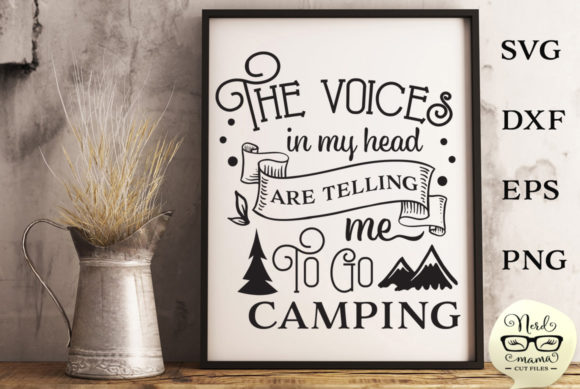 Download Free The Voices Tell Me To Go Camping Graphic By Nerd Mama Cut Files for Cricut Explore, Silhouette and other cutting machines.
