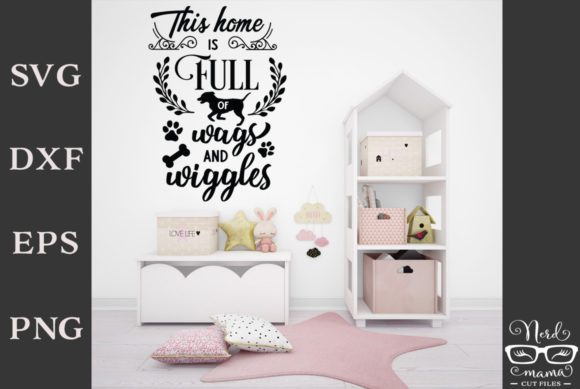 Download Free This Home Is Full Of Wags And Wiggles Graphic By Nerd Mama Cut for Cricut Explore, Silhouette and other cutting machines.