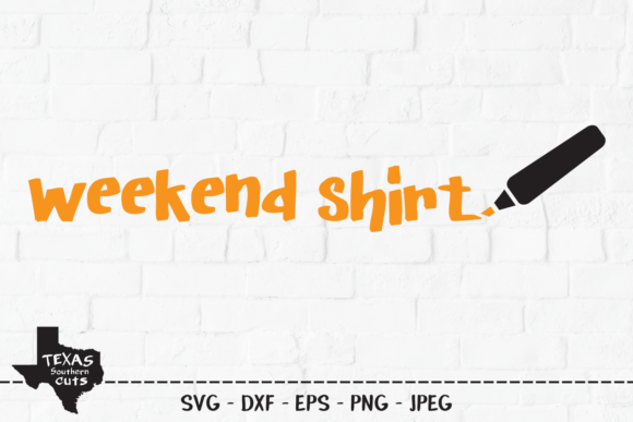 Download Free Weekend Shirt Design Graphic By Texassoutherncuts Creative Fabrica for Cricut Explore, Silhouette and other cutting machines.