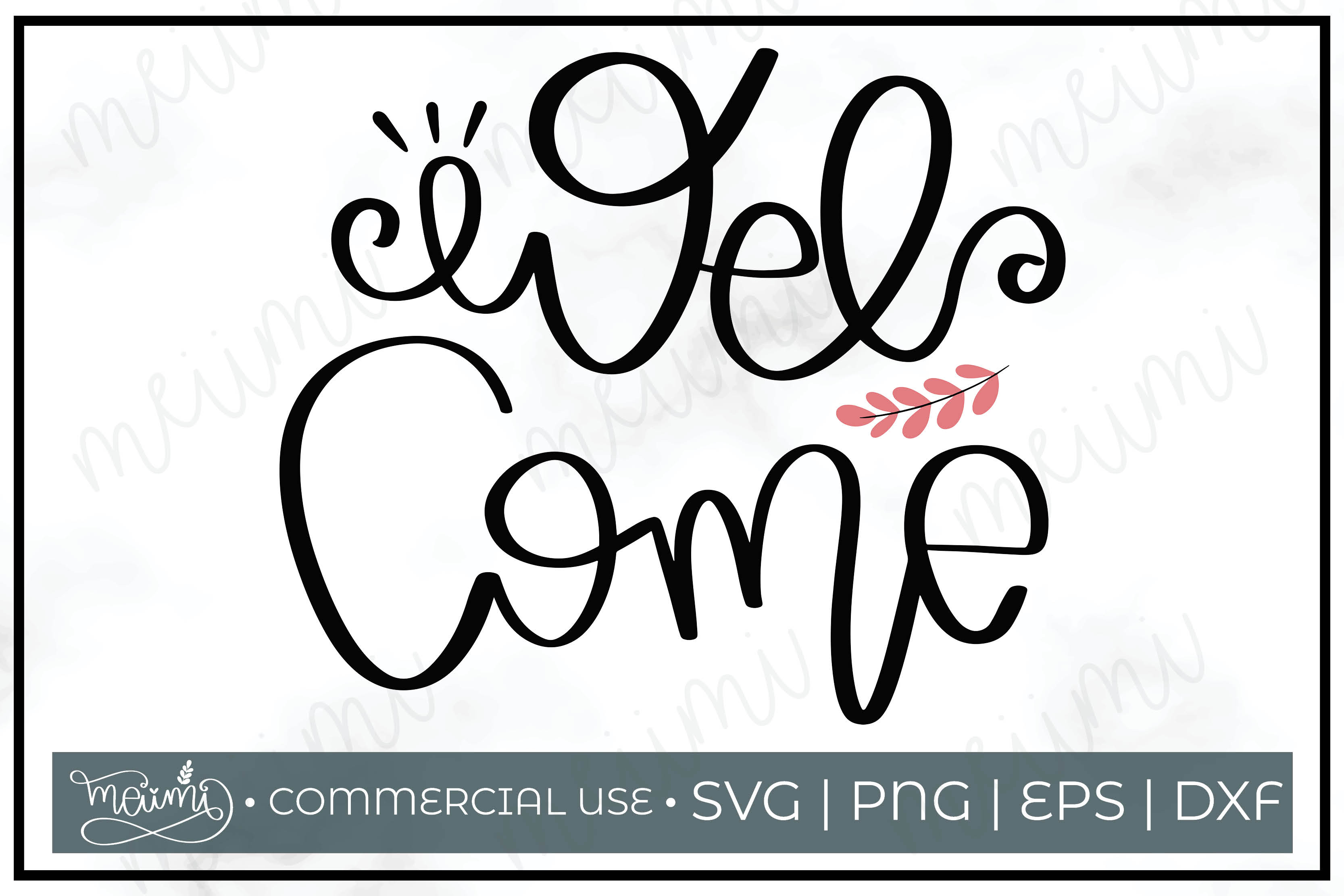 Download Free Welcome Cut File Printable Graphic By Meiimi Creative Fabrica for Cricut Explore, Silhouette and other cutting machines.