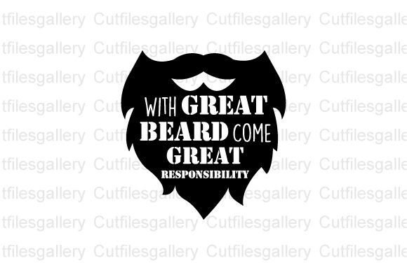 With Great Beard Come Great Responsibili Graphic Crafts By cutfilesgallery