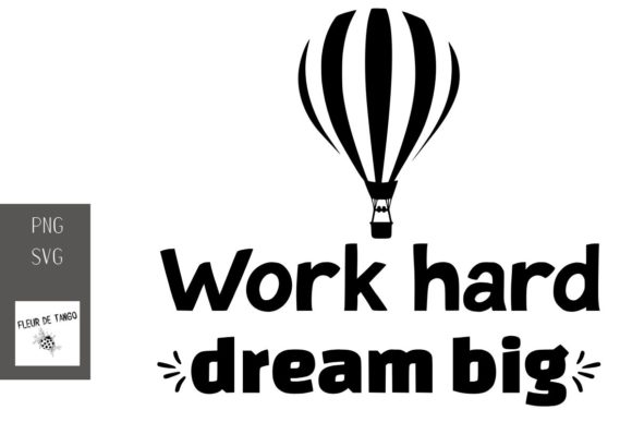 Download Free Work Hard Dream Big Graphic By Fleur De Tango Creative Fabrica for Cricut Explore, Silhouette and other cutting machines.