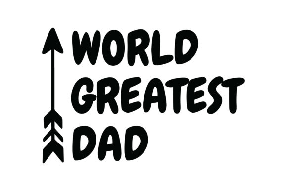 Download Free World Greatest Dad Quote Graphic By Fauzidea Creative Fabrica for Cricut Explore, Silhouette and other cutting machines.