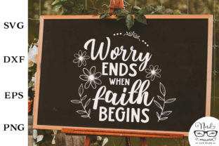 Download Free Worry Ends When Faith Begins Cut File Graphic By Nerd Mama Cut for Cricut Explore, Silhouette and other cutting machines.